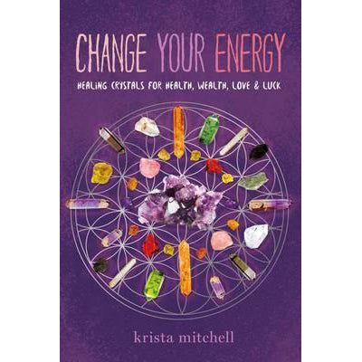 Change Your Energy - Body Mind & Soul