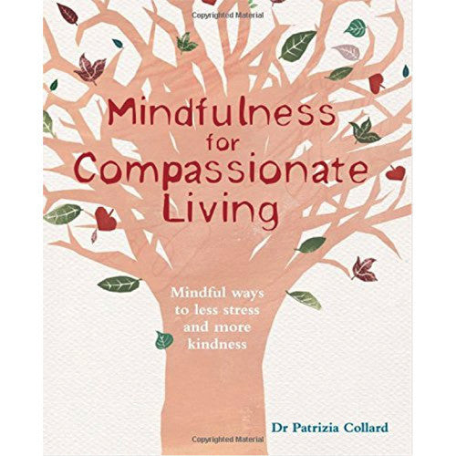 Mindfulness for Compassionate Living - Body Mind & Soul