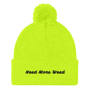 420 Friendly Need More Weed Pom-Pom Beanie