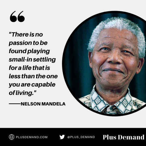plus demand : nelson mandela quote