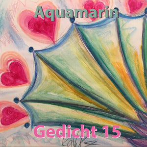 Gedicht 15: Aquamarin ein musikalisches Gedicht by The Bedtimestory online als gratis mp3 Download