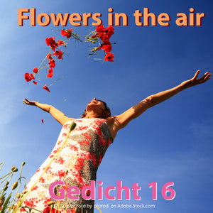 "Gedicht 16: ""Flowers in the air"" ein musikalisches Gedicht by The Bedtimestory online als free mp3 Download"