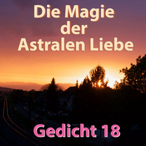 Gedicht 18: Die Magie der Astralen Liebe ein musikalisches Gedicht by The bedtime Story online als free mp3 Download