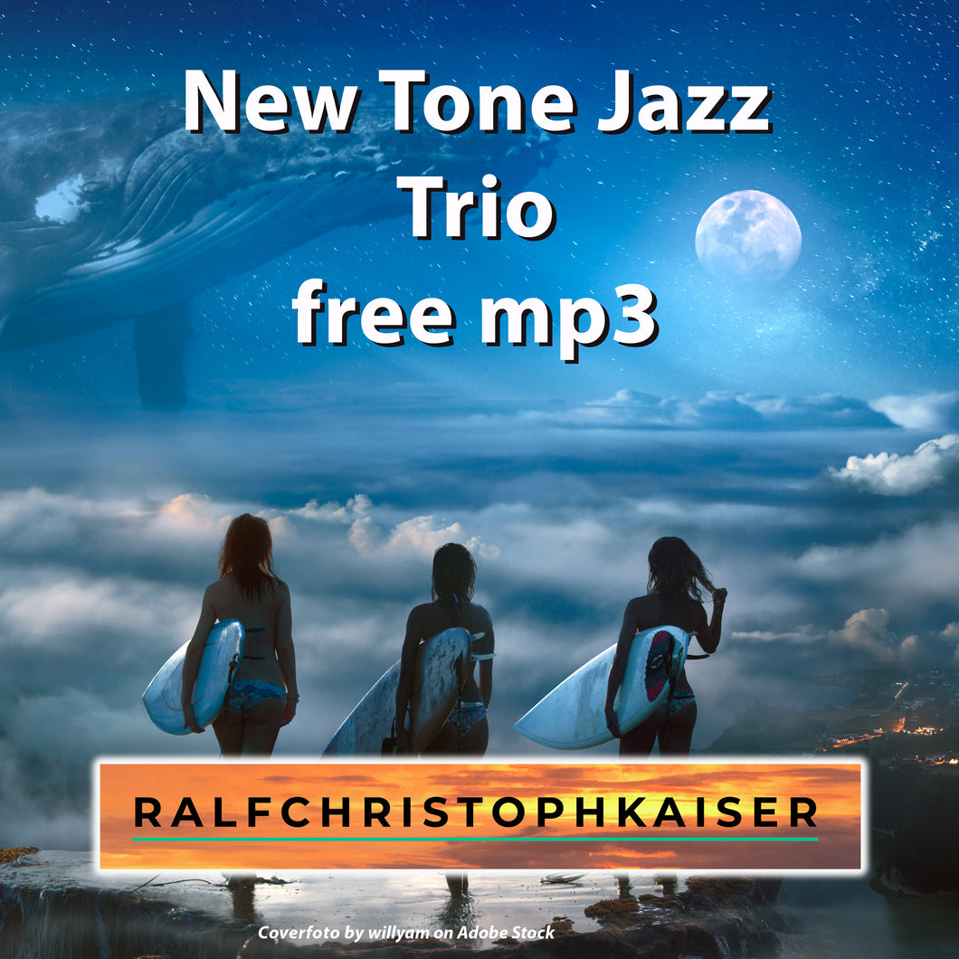 New Tone Jazz Trio by Ralf Christoph Kaiser als free mp3 Download