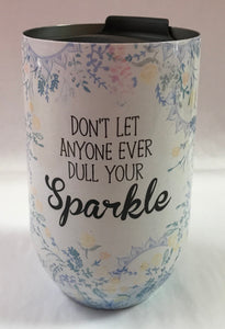 Dull Your Sparkle Wine Tumbler