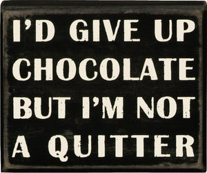 Give Up Chocolate Wall Sign