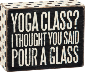 Yoga Class Pour a Glass Wall Sign
