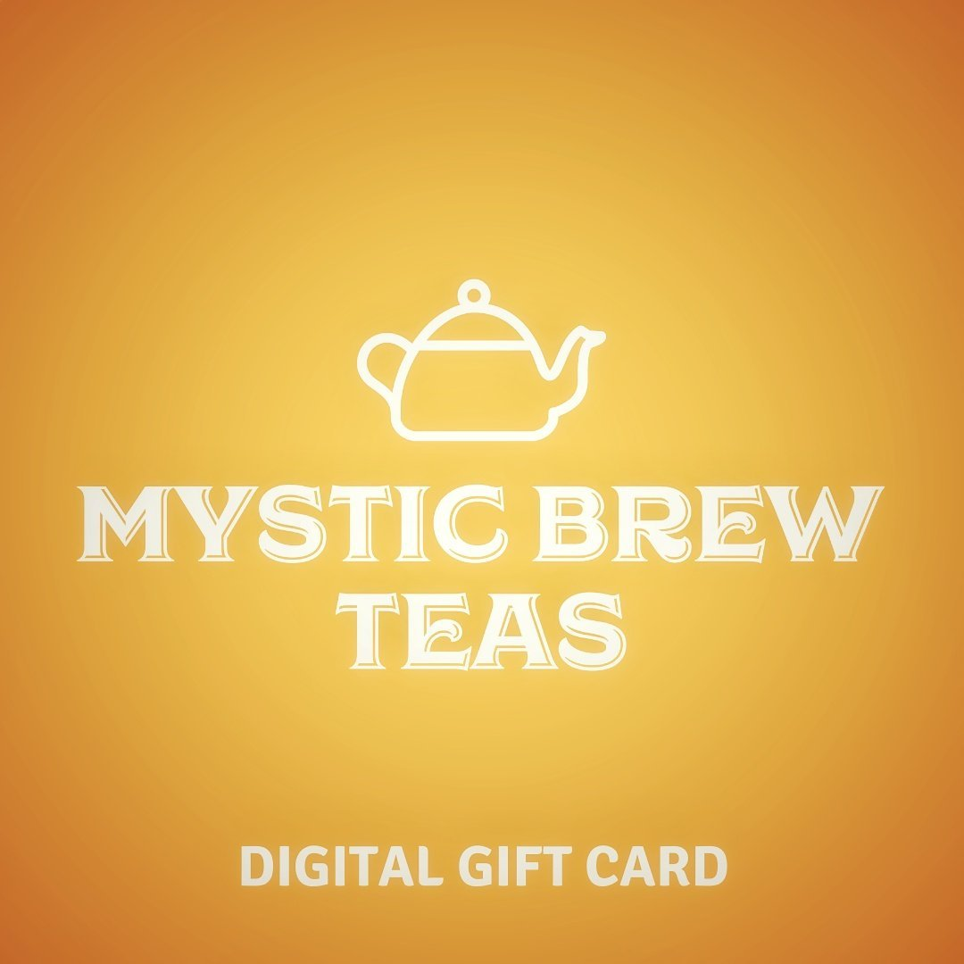 Mystic Brew Teas Digital Gift Cards - Mystic Brew Teas