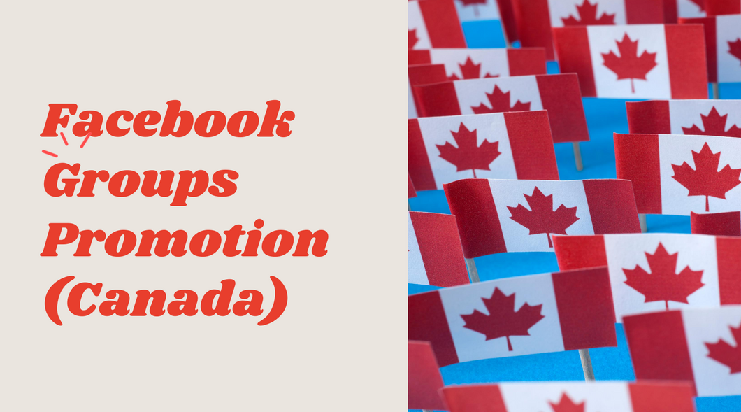 Facebook Group Promotion (Canada) - Promote your product to over 200,000 target buyers in Canada