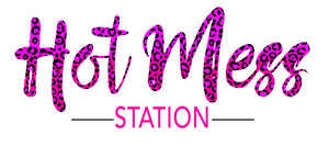 Hot Mess Station