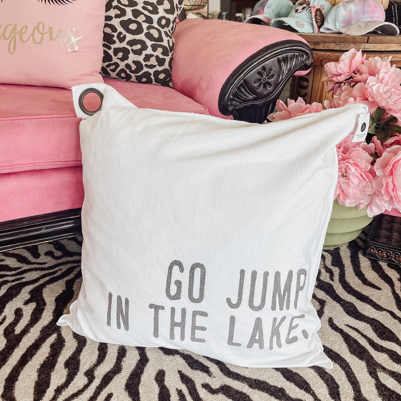 Go Jump In The Lake Euro Pillow