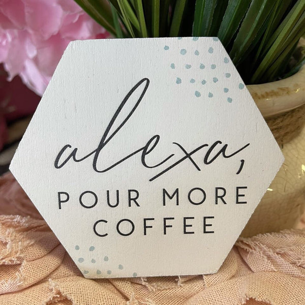 Alexa Pour More Coffee Coaster
