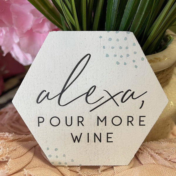 Alexa Pour More Wine Coaster