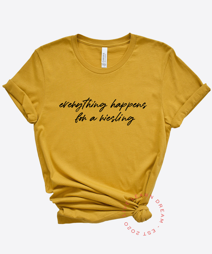 Everything Happens For A Riesling T-Shirt - Live Learn Dream