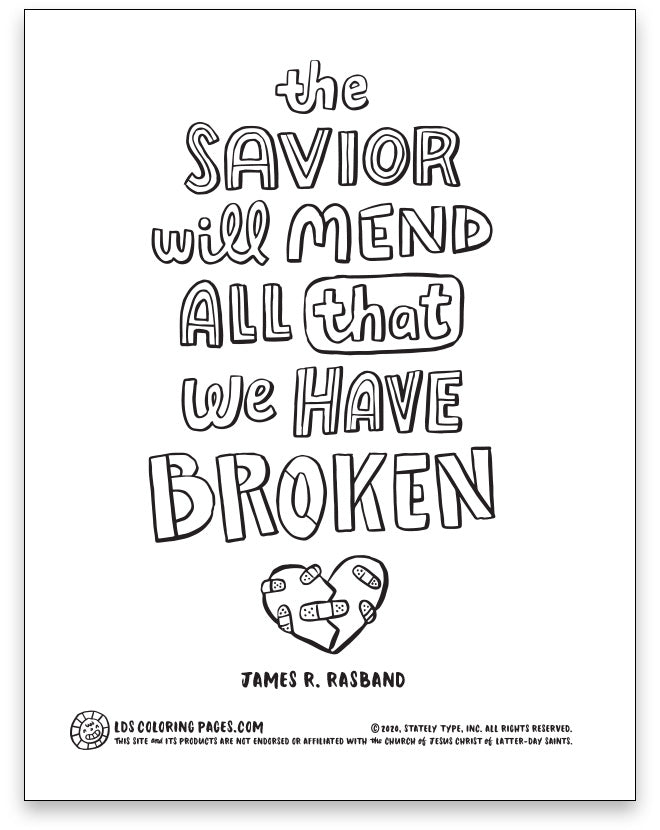 The Savior Will Mend All That We Have Broken - Color-in Quote