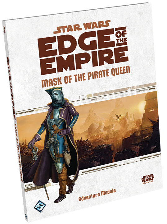 Star Wars RPG: Edge of the Empire - Mask of the Pirate Queen Adventure Hardcover
