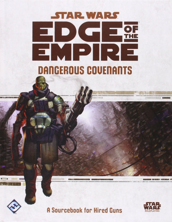 Star Wars RPG: Edge of the Empire - Dangerous Covenants