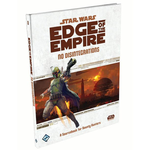 Star Wars RPG: Edge of the Empire - No Disintegrations