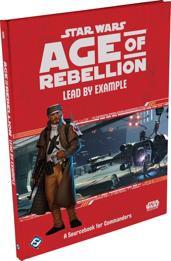 Star Wars RPG: Age of Rebellion - Lead by Example