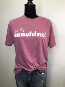 Be The Sunshine T-Shirt