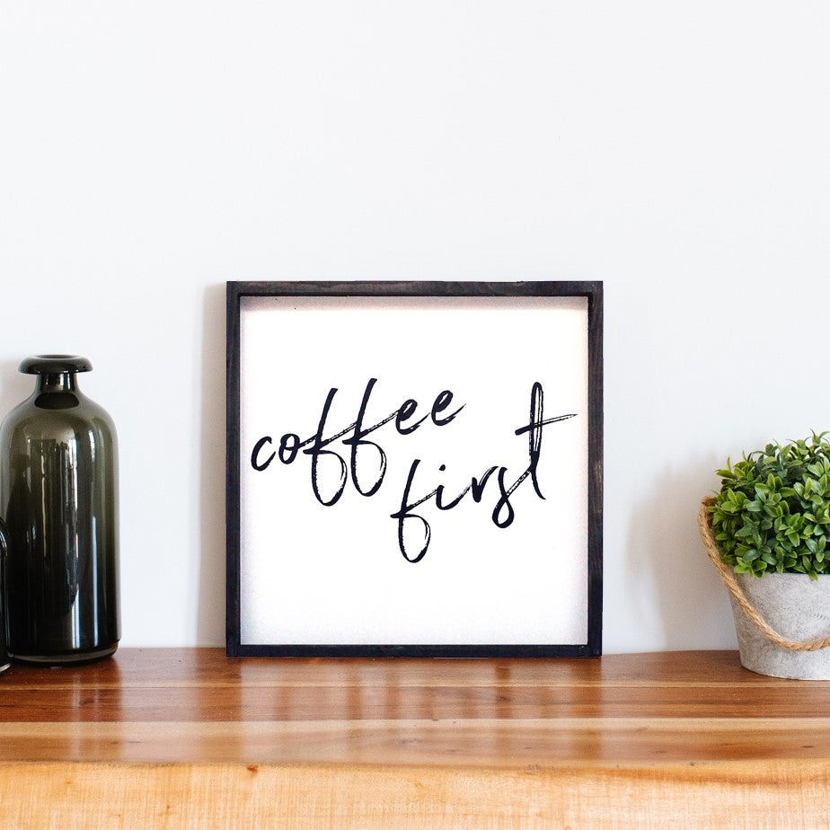 COMING SOON! Coffee First Wood Sign