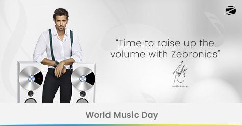 ENJOY WORLD MUSIC DAY WITH ZEBRONICS GOODIES