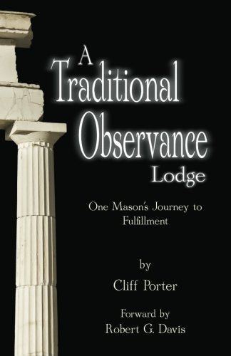 A Traditional Observance Lodge: One Mason's Journey to Fulfillment