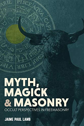 Myth, Magick, and Masonry