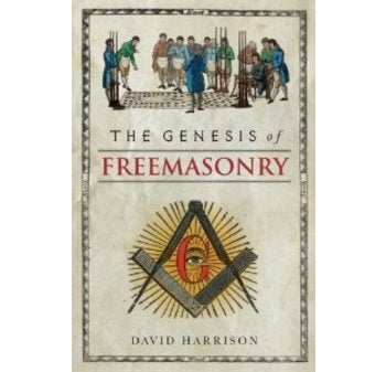 Genesis of Freemasonry by David Harrison (2014-11-14)