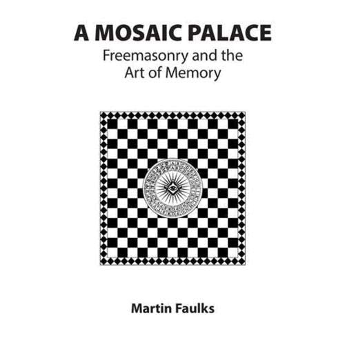 A Mosaic Palace Freemasonry and the Art of Memory