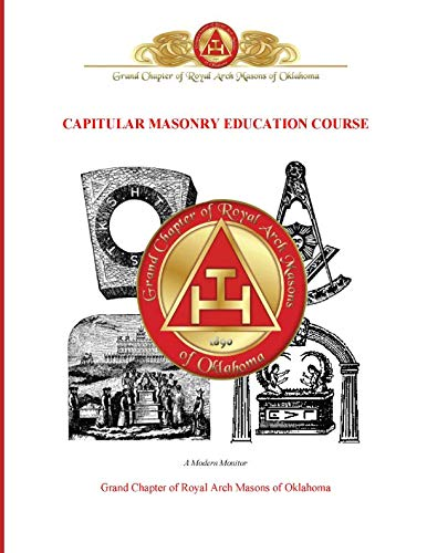 Capitular Masonry Education Course: Grand Chapter of Royal Arch Masons of Oklahoma