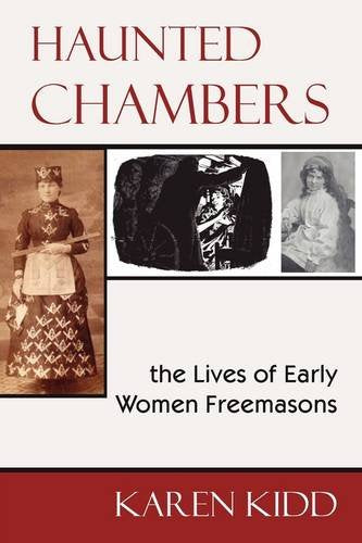 Haunted Chambers: The Lives of Early Women Freemasons