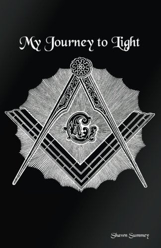 My Journey to Light: Masonic Service Record (My Masonic Journey)