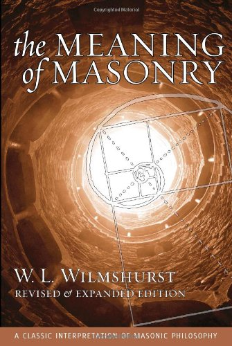The Meaning of Masonry, Revised Edition (Agapa Masonic Classics)