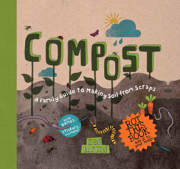 Compost - A Family Guide to Making Soil from Scraps