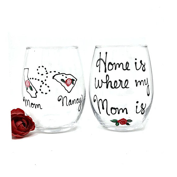 Hand Painted Wine Glass, Home is Where My Mom is, Long Distance Gift for Mom