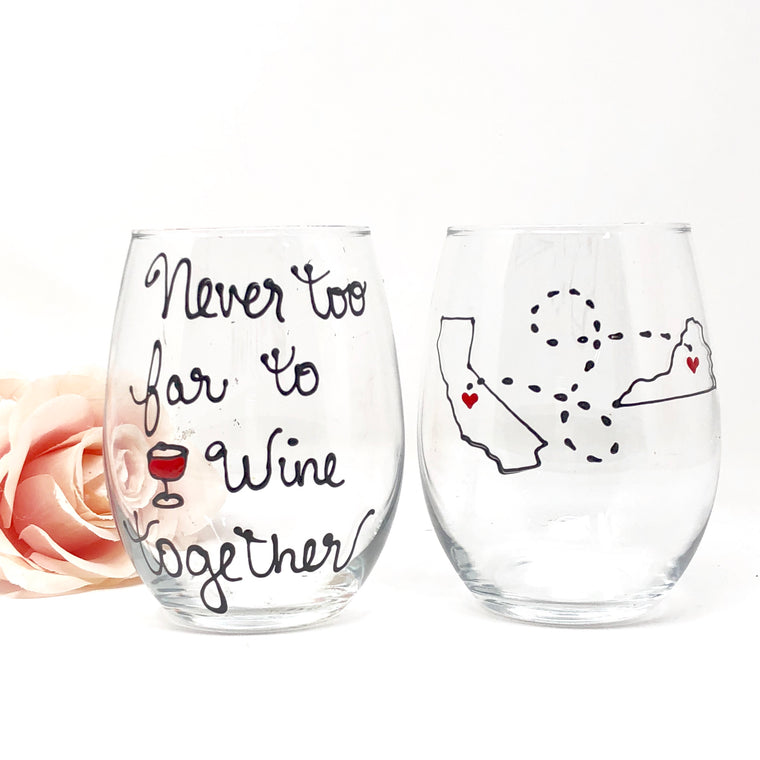 Never too Far to Wine Together Stemless or Stemmed Wine Glass, Hand Painted