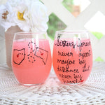 Sisters Forever Never Apart Hand Painted, Stemless 21 oz. Wine Glass