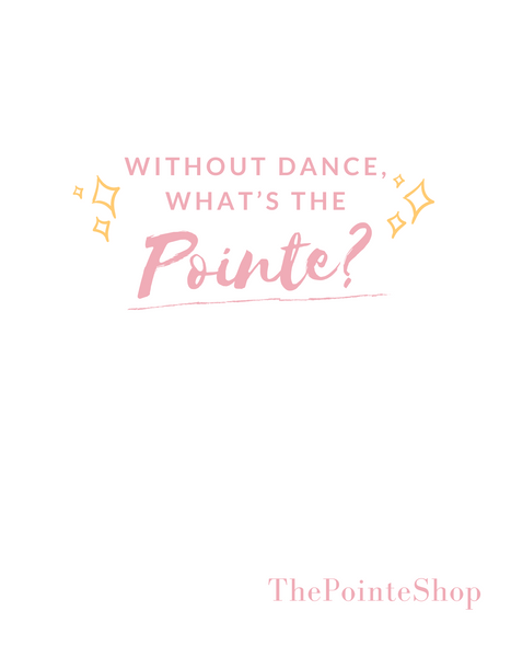"""What's The Pointe?"" T-Shirt"