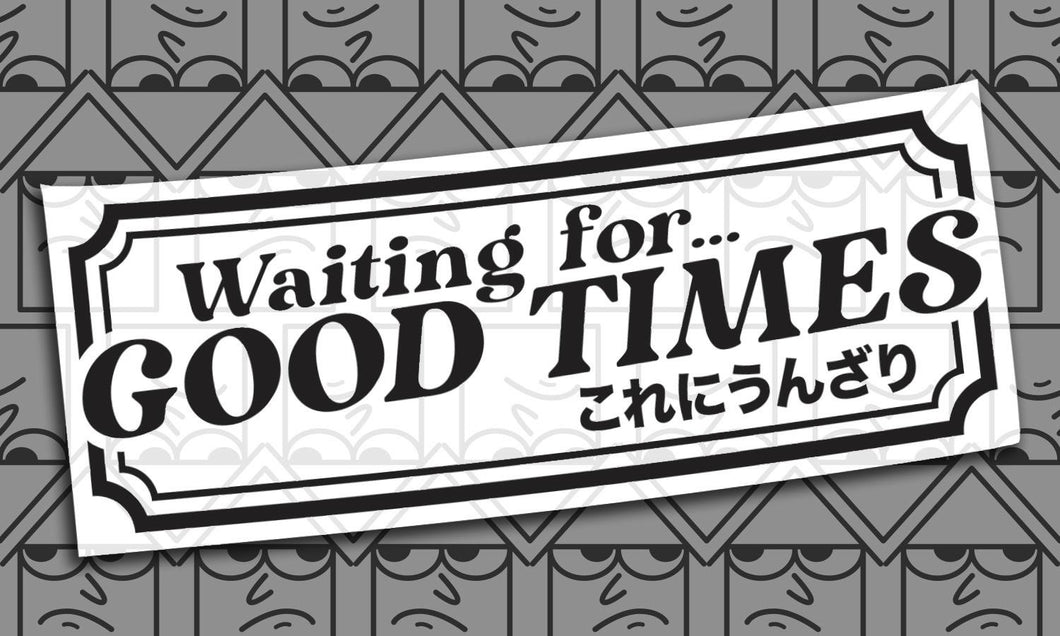Waiting For Good Times Diecut