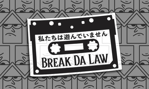 Break Da Law Diecut