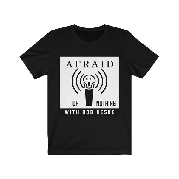 Afraid of Nothing Podcast - Unisex Jersey Short Sleeve Tee (black w/ white logo)