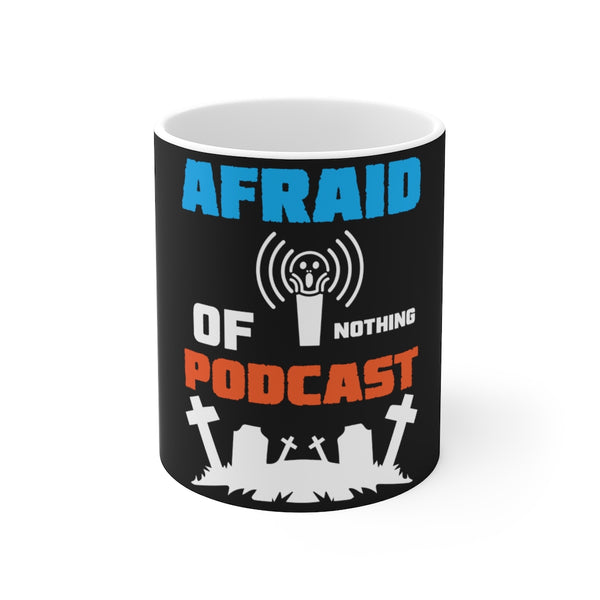 Afraid of Graveyard 2 - Coffee Mug 11oz