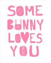 Load image into Gallery viewer, Some Bunny Loves You Art Print