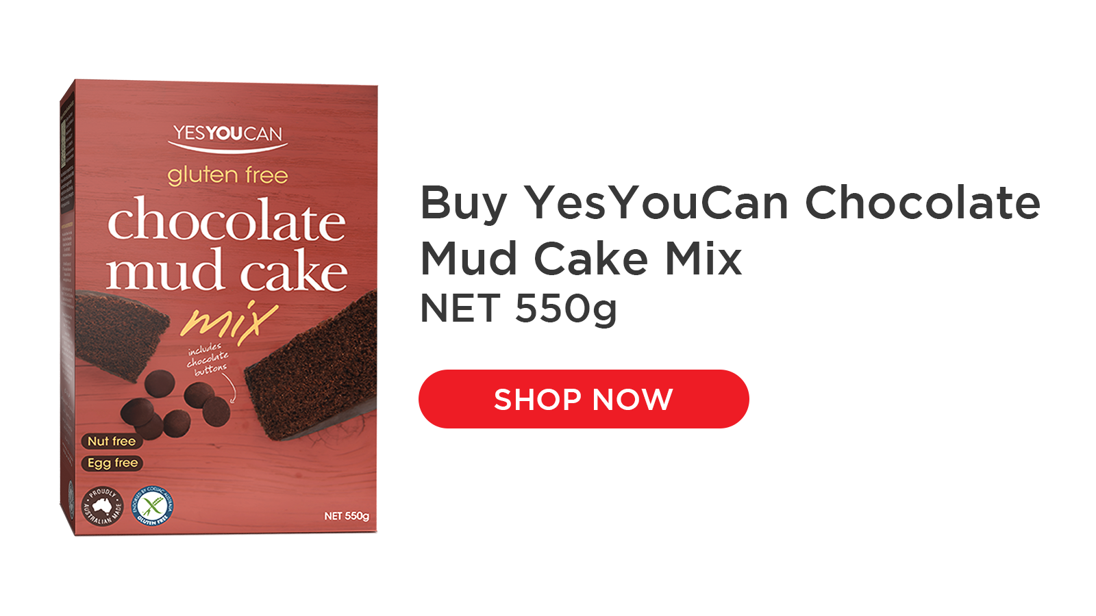 YesYouCan Chocolate Mud Cake is a rich and decadent treat that everyone will enjoy. So easy to make, just add wet ingredients, stir with a spoon and bake, no mixer required! High quality dark chocolate buttons are included to make a spectacular ganache topping.