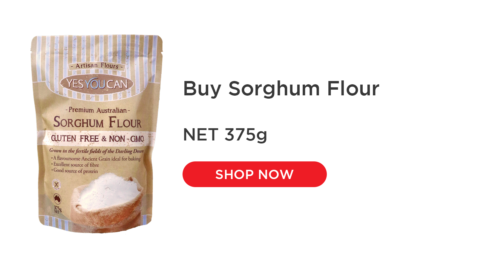 Sorghum flour has a mild, bland taste so is an idea substitute in baking. Sorghum can be used in cakes, breads, biscuits and muffins. A drier flour, its best used in combination with other gluten free flours and with added moisture in your recipe. Sorghum flour has a smooth texture, is an excellent source of fibre, a good source of protein and is low GI.