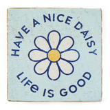Have a Nice Daisy Small Wodden Sign