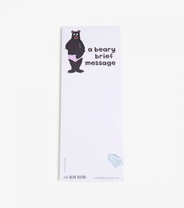 Beary brief message Printed notepad with magnet backing has a bear standing in briefs