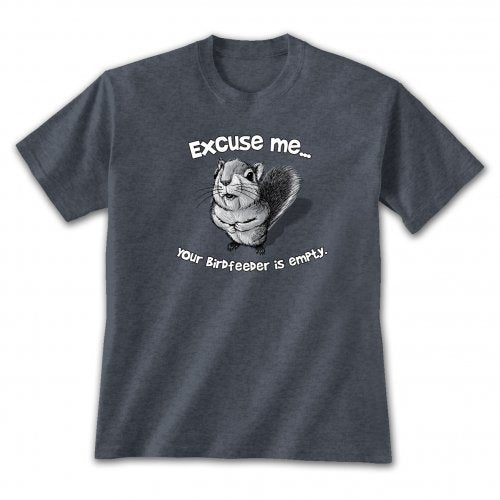 Excuse me...your birdfeeder is empty. Comical squirrel on heathered blue t-shirt