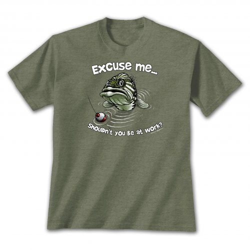 Excuse me...shouldn't you be at work? Comical fish in water with red and white bobber on heathered green t-shirt.